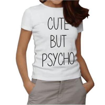 T-Shirt Cute but Psycho