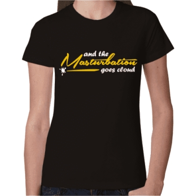 Women T-Shirt And the masturbation goes cloud