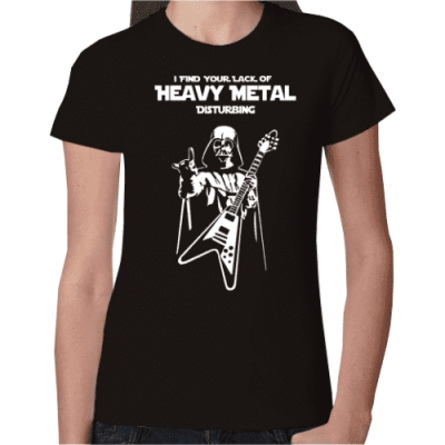 I find your lack of Heavy Metal disturbing!