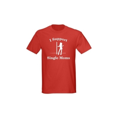 T-Shirt I Support Single Moms