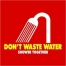 Don't waste water - Shower together